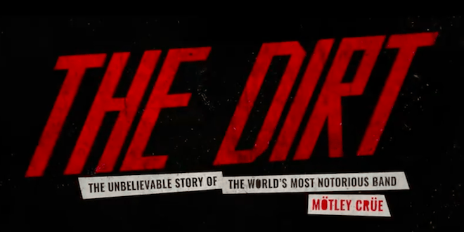Watch Mötley Crüe's Biopic The Dirt on Netflix - 96 7 KCMQ Classic Rock