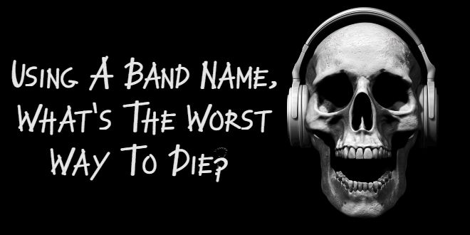 Death by Band Name